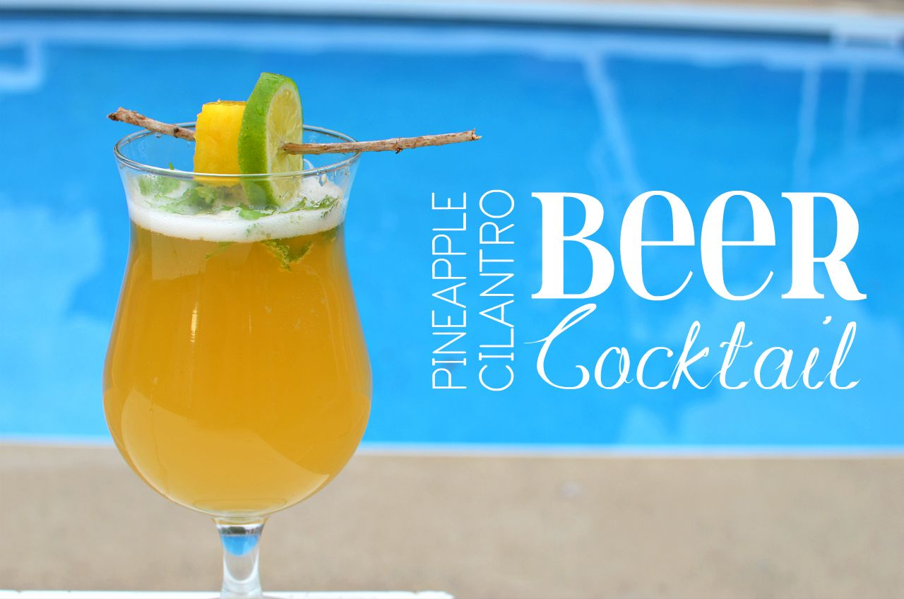 Pineapple Cilantro Beer Cocktail